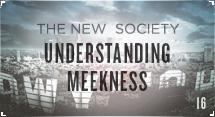 The New Society: Understanding Meekness