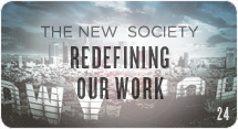 The New Society: Redefining Our Work