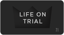 Life on Trial