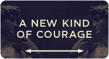 A New Kind of Courage