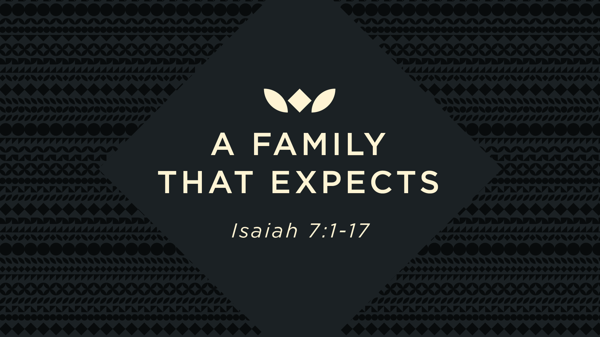 A Family That Expects