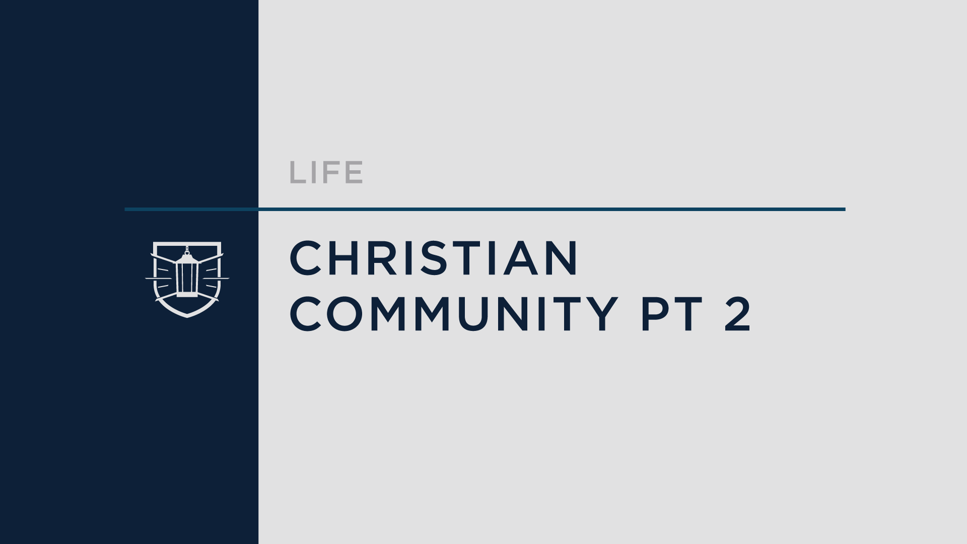 Life 2: Christian Community Part 2