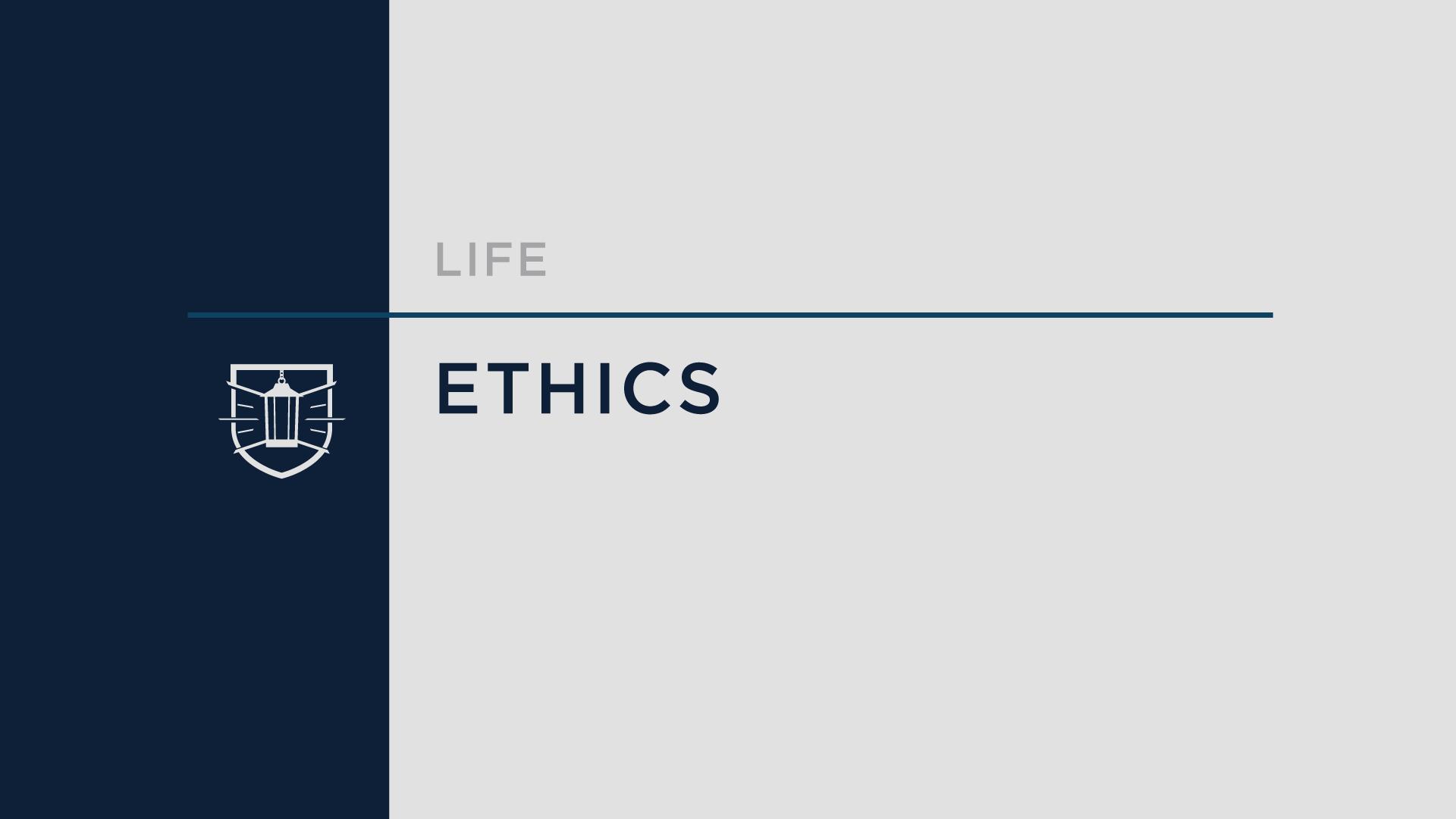 Life 4: Ethics