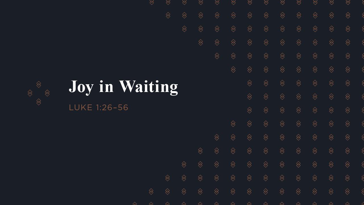Joy in Waiting