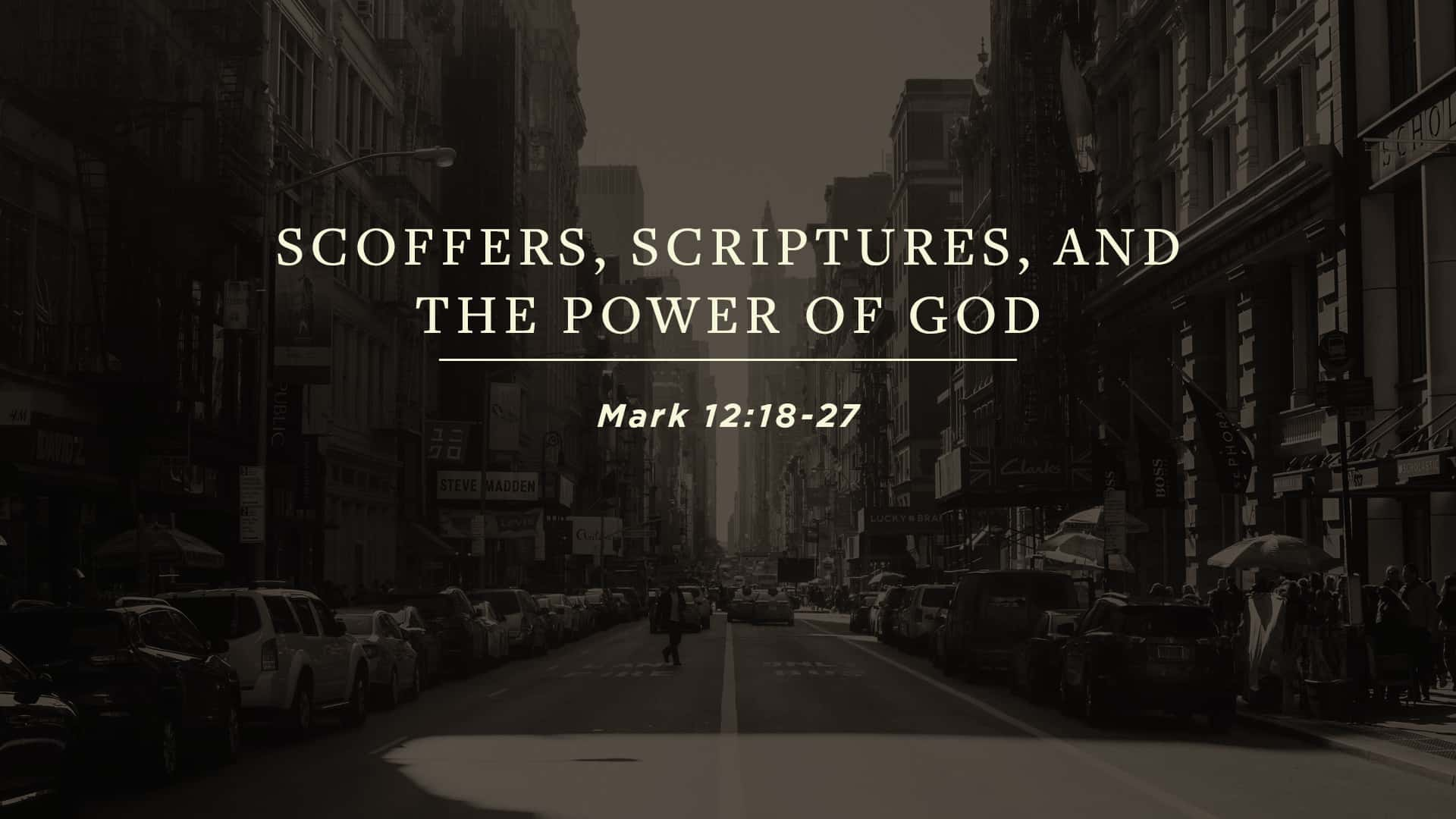 Scoffers, Scriptures, and the Power of God