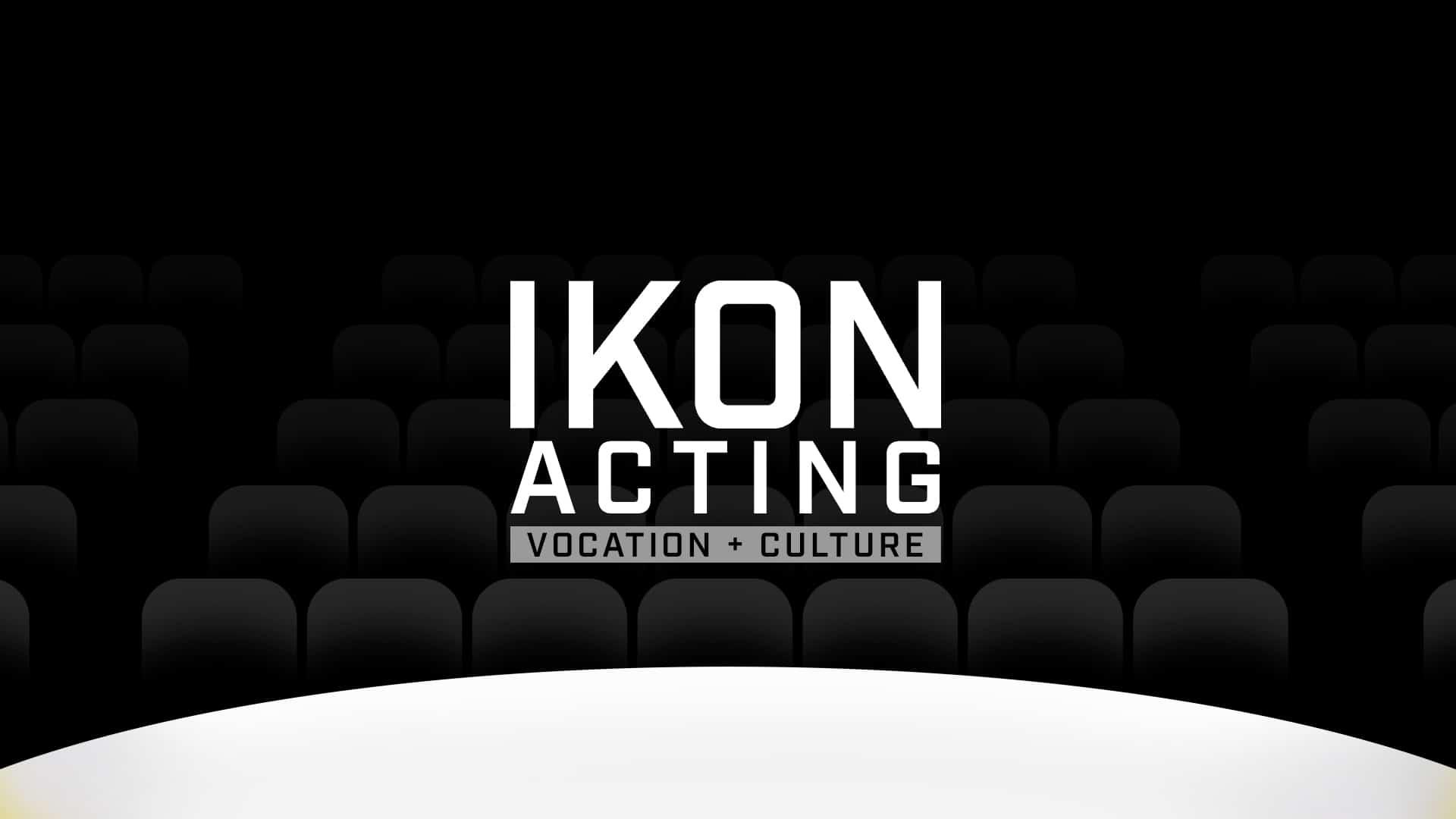 IKON   Acting Panel