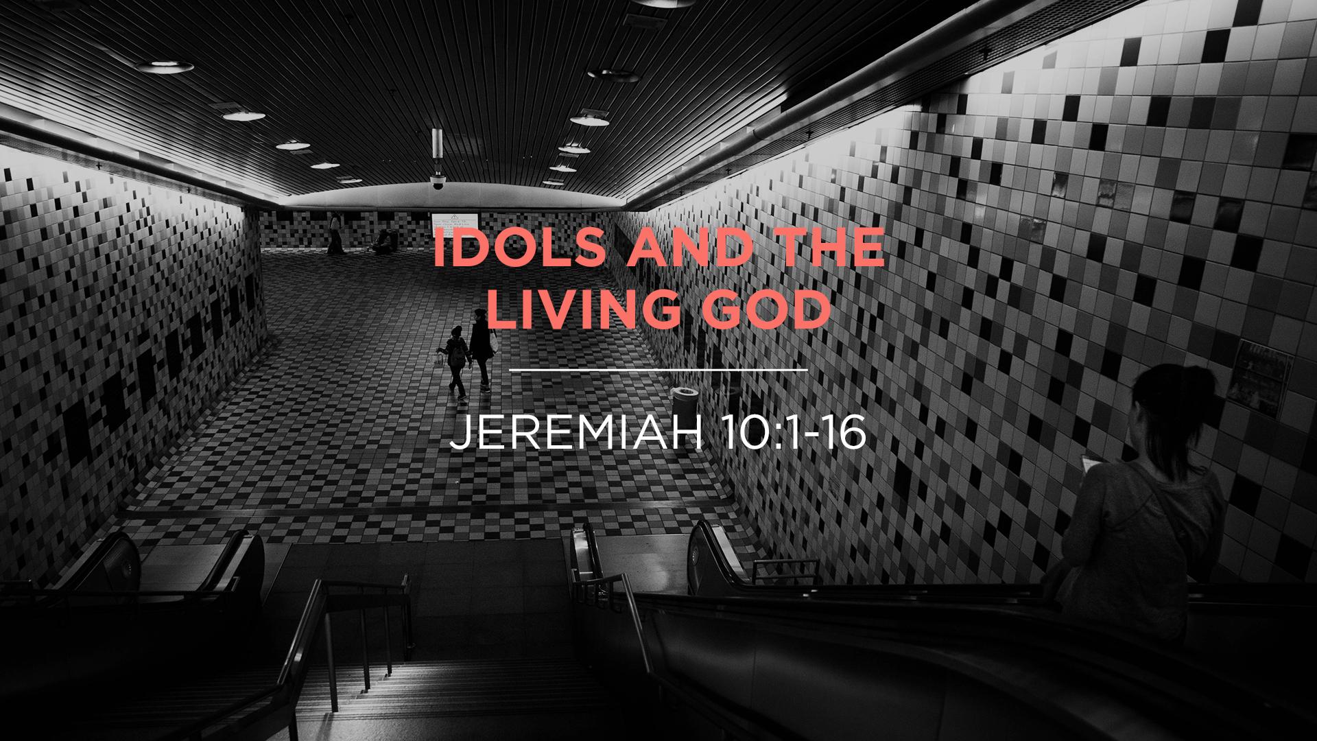 Idols and the Living God
