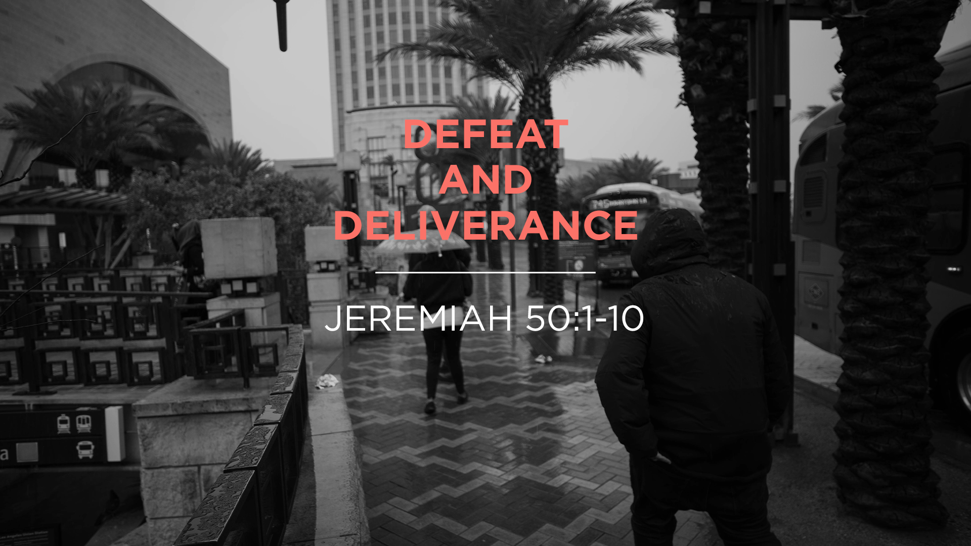 Defeat and Deliverance