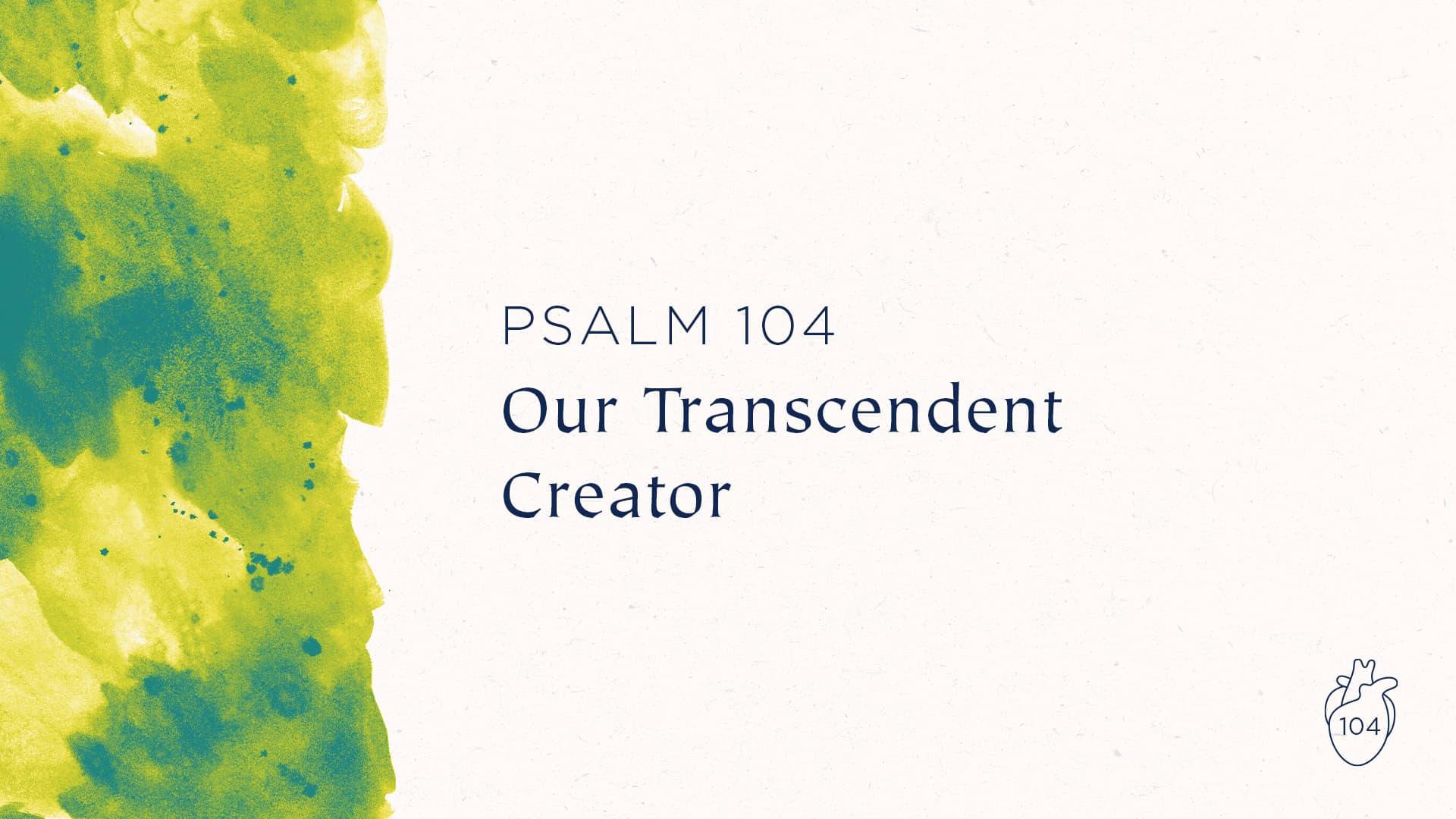 Our Transcendent Creator