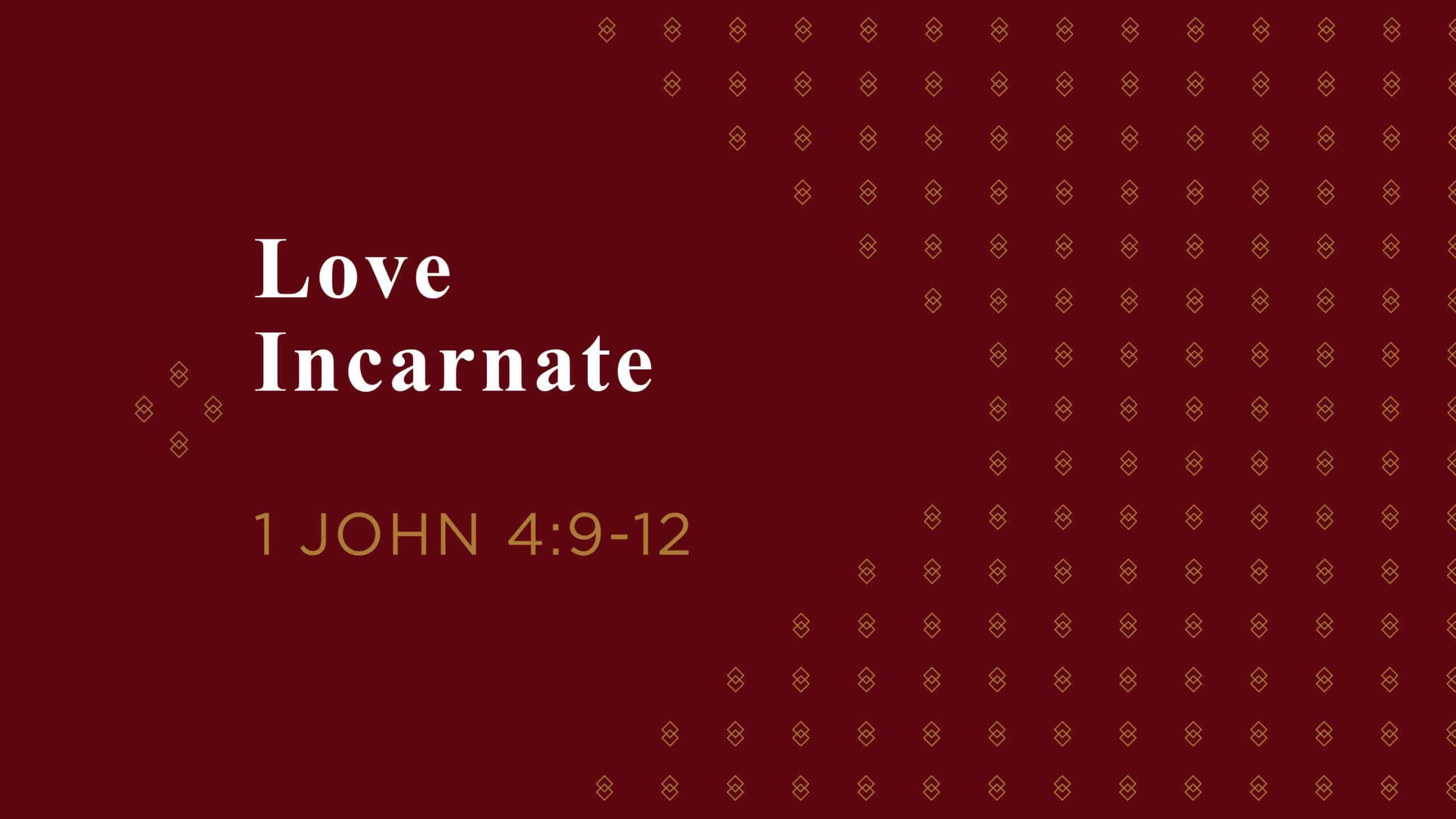 Love Incarnate