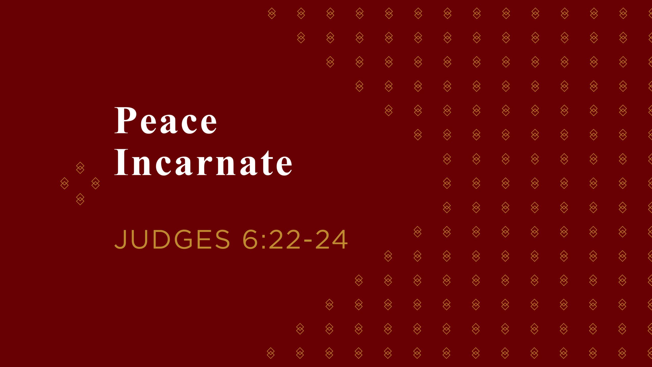 Peace Incarnate