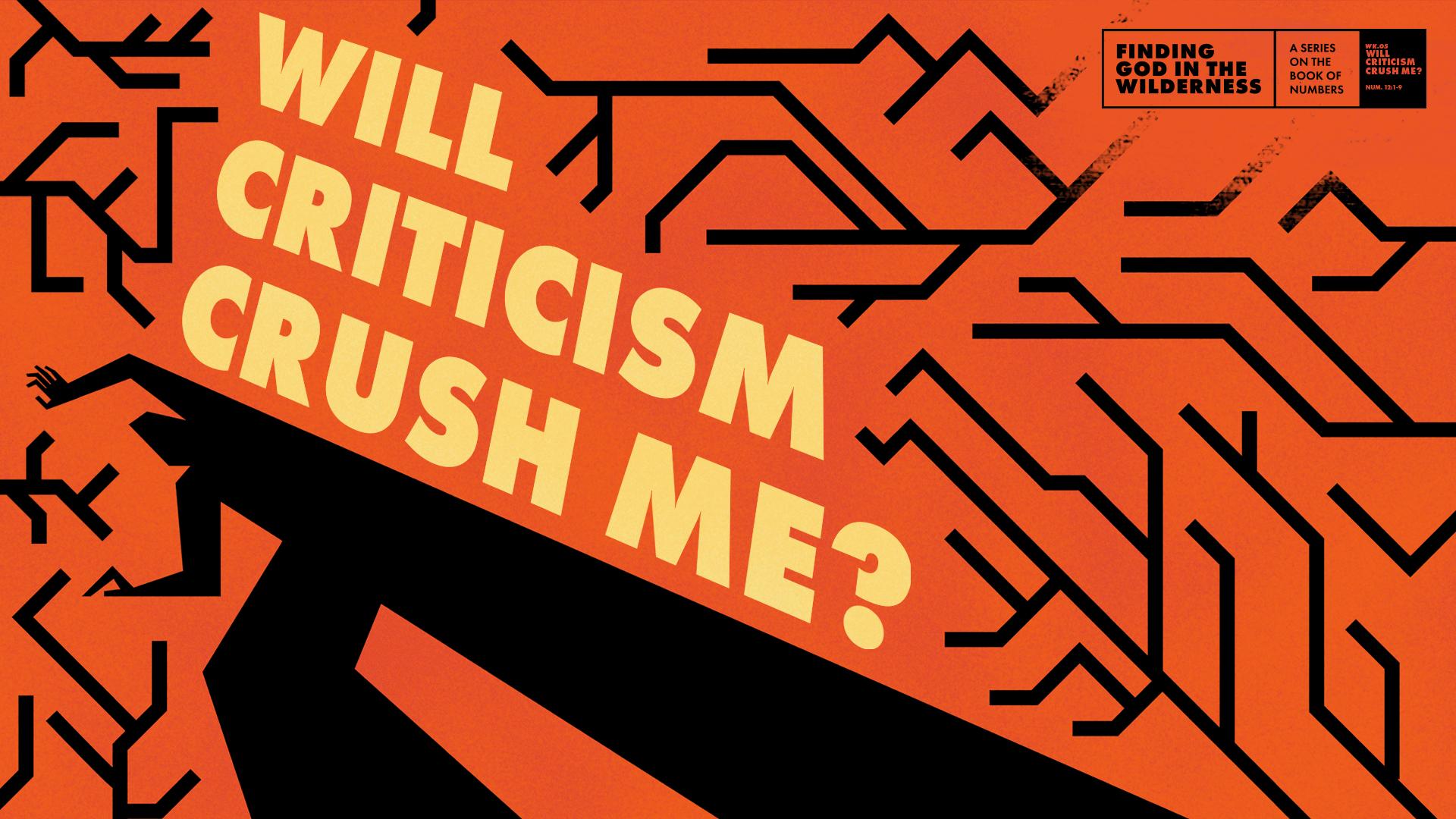 Will Criticism Crush Me?